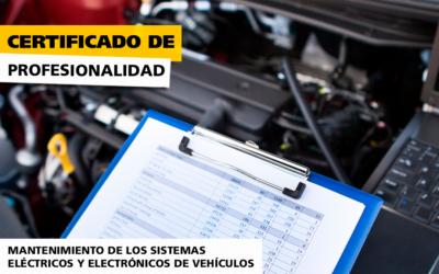 Certificado de Profesionalidad en Mantenimiento de los sistemas eléctricos y electrónicos de vehículos