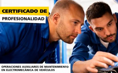 Certificado de Profesionalidad en Operaciones Auxiliares de Mantenimiento de Electromecánica de Vehículos.