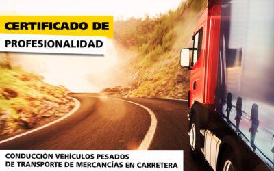 Certificado de Profesionalidad Conducción de Vehículos Pesados de Transporte de Mercancías en Carretera