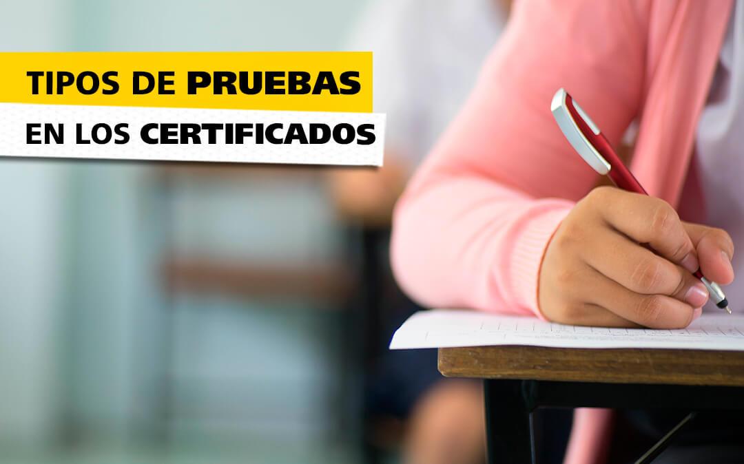 Tipos de pruebas Certificado de Profesionalidad