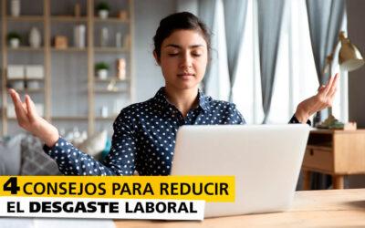 4 Consejos para reducir el desgaste laboral